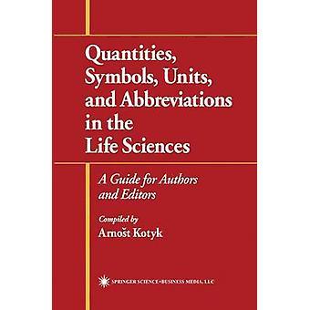 Kvantiteter symboler enheter och förkortningar inom livsvetenskaperna A Guide för författare och redaktörer genom Kotyk & Arnost