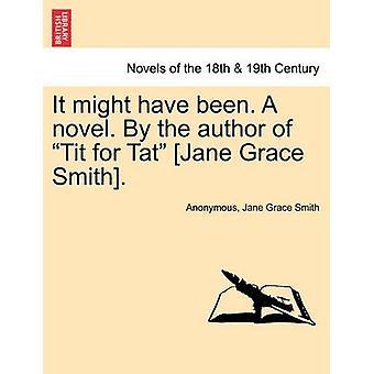 Es hätte. ein Roman. vom Autor des Tit für Tat Jane Grace Smith. von Anonymous