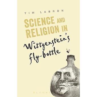 Science and Religion in Wittgensteins FlyBottle by Labron & Tim