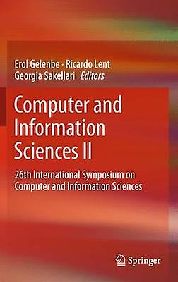 Computer and Information Sciences II  26th International Symposium on Computer and Information Sciences by Gelenbe & Erol