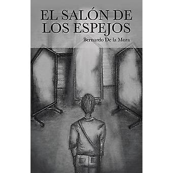 エルサロンデロス Espejos デラモラ & ベルナルド