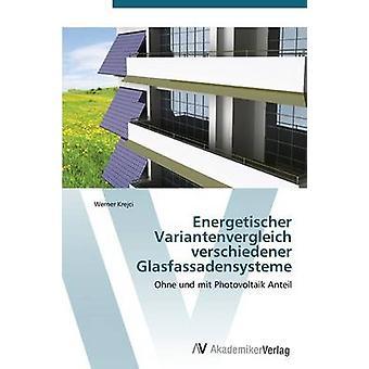 Energetischer Variantenvergleich verschiedener Glasfassadensysteme av Krejci Werner