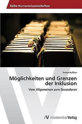 Moglichkeiten Und Grenzen Der Inklusion by Kuffner Anton