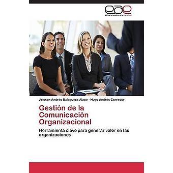 Gestin de la Comunicacin Organizacional by Balaguera Alape Jeisson Andrs