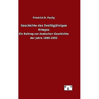 Geschichte des Dreiigjhrigen Krieges av Paulig & Friedrich R.