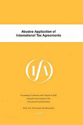 IFA Abusive Application of International Tax AgreeHommests by International Fiscal Association IFA