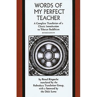 The Words of My Perfect Teacher - A Complete Translation of a Classic