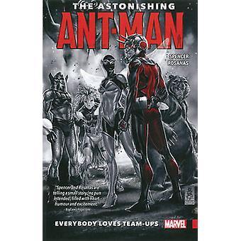Astonishing Ant-Man Vol. 1 - Everybody Loves Team-Ups - Vol. 1 by Nick