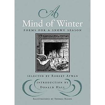 A Mind of Winter - Poems for a Snowy Season by Robert Atwan - 97808070