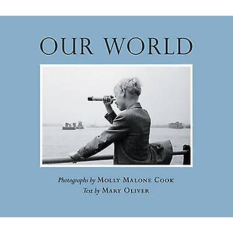Our World by Molly Malone Cook - Mary Oliver - 9780807068816 Book