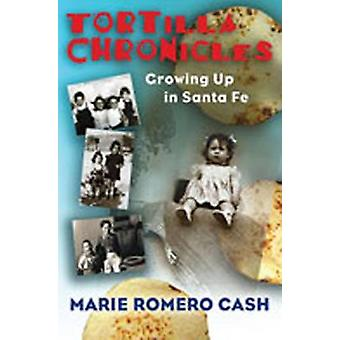 Tortilla Chronicles - Growing Up in Santa Fe - 9780826339126 Book