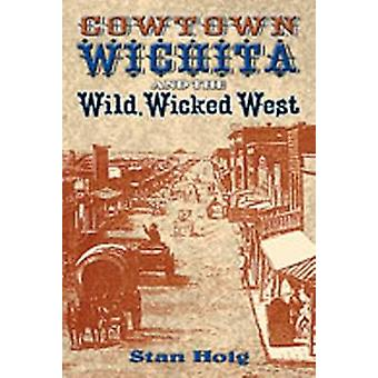Cowtown Wichita and the Wild - Wicked West - 9780826341556 Book