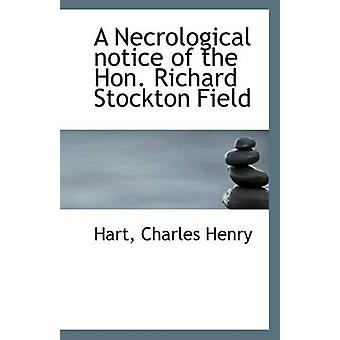 A Necrological Notice of the Hon. Richard Stockton Field by Hart Char