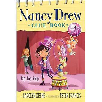 Big Top Flop by Carolyn Keene - Peter Francis - 9781481437523 Book