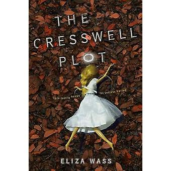 The Cresswell Plot by Eliza Wass - 9781484730430 Book