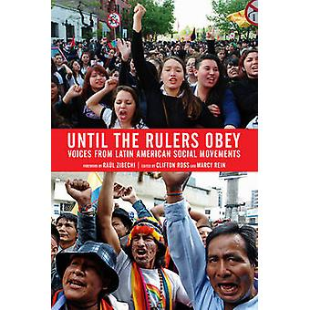 Until the Rulers Obey - Voices from Latin American Social Movements by