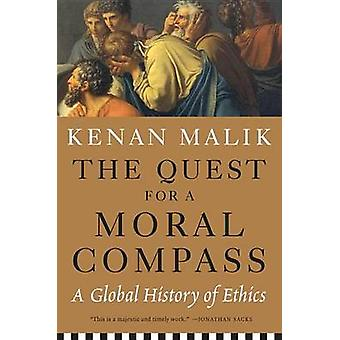The Quest for a Moral Compass - A Global History of Ethics by Kenan Ma