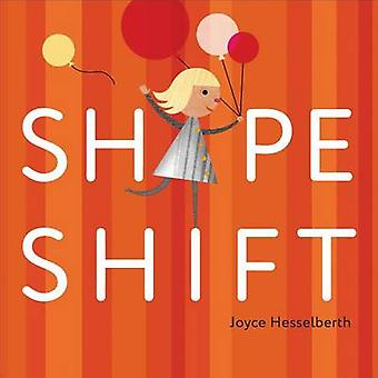Shape Shift by Joyce Hesselberth - Joyce Hesselberth - 9781627790574