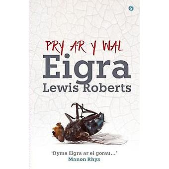 Pry ar y Wal by Eigra Lewis Roberts - 9781785620898 Book