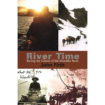 River Time - Racing the Ghosts of the Klondike Rush by John Firth - 97