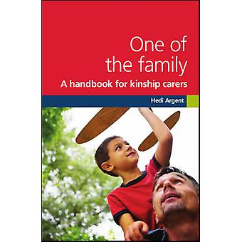 One of the Family - A Handbook for Kinship Carers by Hedi Argent - 978
