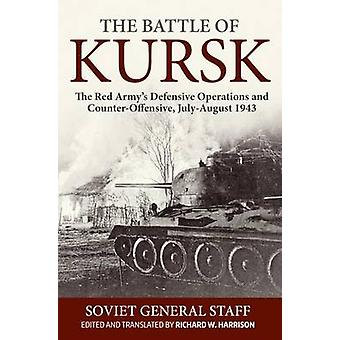 The Battle of Kursk - The Red Army's Defensive Operations and Counter-