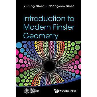 Introduction To Modern Finsler Geometry by Yi-Bing Shen - Zhongmin Sh