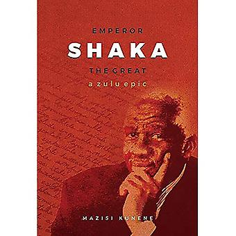 Empereur Shaka le Grand: Une épopée zouloue (Nouvelle Édition)