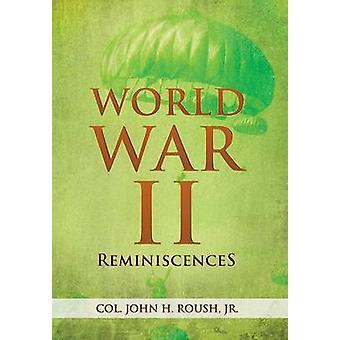 Erinnerungen von John H. Roush Jr & Col aus dem Zweiten Weltkrieg