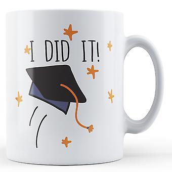 Jag gjorde det! Examen - tryckt mugg