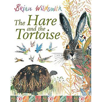 The Hare and the Tortoise (Re-issue) by Brian Wildsmith - 97801927270