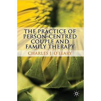 The Practice of Person-Centred Couple and Family Therapy by Charles J