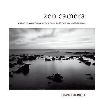 Zen Camera - Creative Awakening with a Daily Practice in Photography b