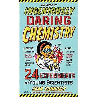 Boken av sinnrikt vågad kemi - 24 experiment för unga Sc