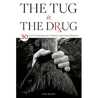 The Tug is the Drug by Chris Santella - 9780811719636 Book