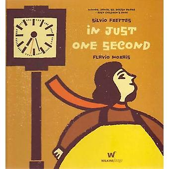 In Just One Second by Silvio Freytes - Flavio Morais - 9780980416596