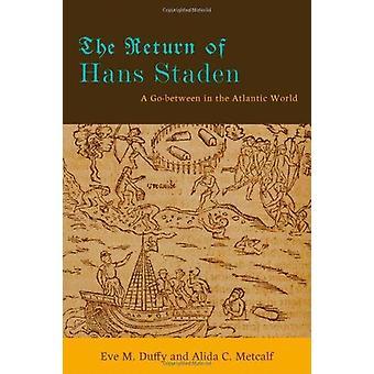 O retorno de Hans Staden - um intermediário no mundo Atlântico por Eve