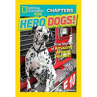 National Geographic Kids Chapters - Hero Dogs  (National Geographic Ki