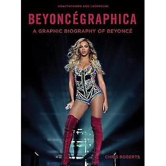 Beyoncegraphica - A Graphic Biography of Beyonce by Chris Roberts - 97