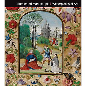 Illuminated Manuscripts Masterpieces of Art (New edition) by James Pe