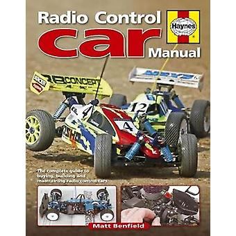 Radio Control Car Manual - The Complete Guide to Buying - Building and