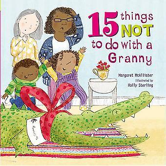 15 choses à ne pas faire avec une mamie de Margaret McAllister - Holly Ster