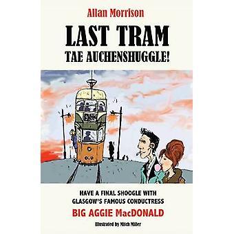 Last Tram Tae Auchenshuggle by Allan Morrison - Mitch Miller - 978190