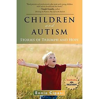 Children and Autism - Stories of Triumph and Hope by Ennoi Cipani - 97