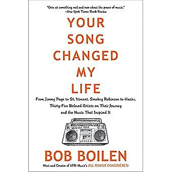 Your Song Changed My Life:� From Jimmy Page to St. Vincent, Smokey Robinson to� Hozier, Thirty-Five Beloved� Artists on Their Journey and the Music That Inspired It