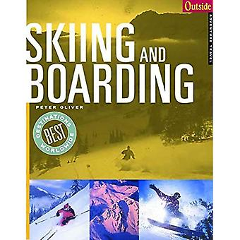 Skiing and Boarding (Outside Adventure Travel) (Outside Destinations)