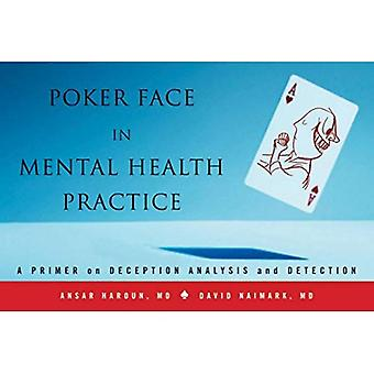 Poker Face in Mental Health Practice: A Primer on Deception Analysis and Detection