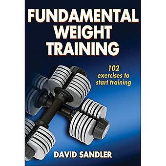 Fundamental Weight Training (Sports Fundamentals): 102 exercises to start training