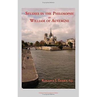 Studies in the Philosophy of William of Auvergne Bishop of Paris 1228-1249 (Marquette Studies in Philosophy)