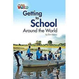 Our World Readers: Getting to School Around the World: British English